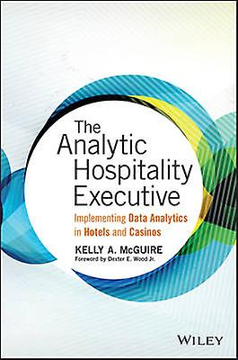 The Analytic Hospitality Executive - Implementing Data Analytics in Ho
