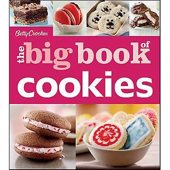 Betty Crocker the Big Book of Cookies by Betty Crocker - 978111817742