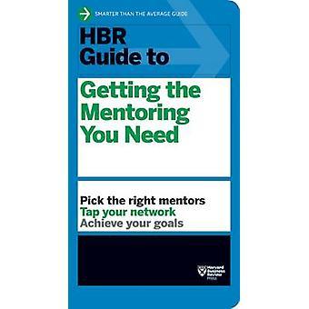 HBR Guide to Getting de begeleiding die u nodig door Harvard Business Revie hebt