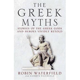 Les mythes grecs - histoires des dieux grecs et héros racontées avec éclat