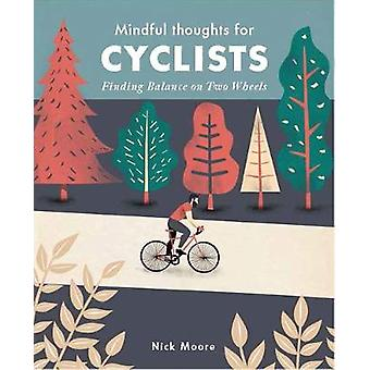 Mindful Thoughts for Cyclists - Finding Balance on two wheels by Nick