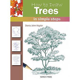 Gewusst wie: zeichnen Sie Bäume von Denis Naylor - 9781844483730 Buch