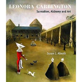 Leonora Carrington - Surrealism - Alchemy and Art (New edition) by Sus