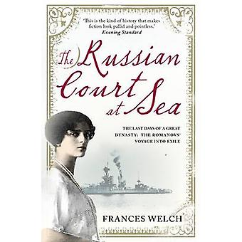 The Russian Court at Sea - The Last Days of A Great Dynasty - The Roman
