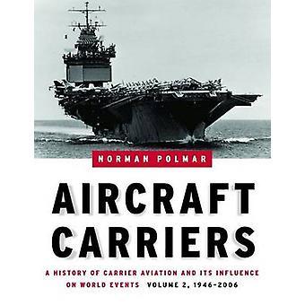 Vliegdekschepen - een geschiedenis van de luchtvaart van de vervoerder en de invloed daarvan op