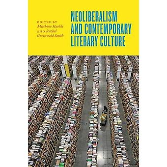 Neoliberalism and Contemporary Literary Culture by Mitchum Huehls - 9