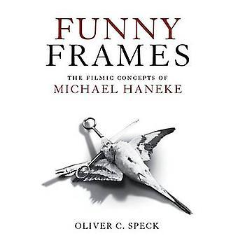 Images drôles - les Concepts filmiques de Michael Haneke, par Oliver C. Spec