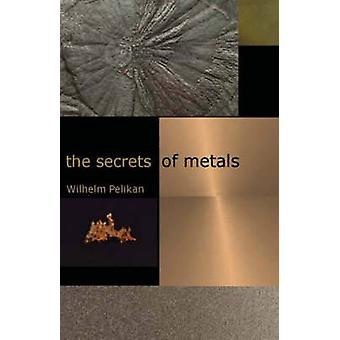 The Secrets of Metals (2nd Revised edition) by Wilhelm Pelikan - Char