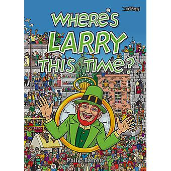 Where's Larry This Time? by Phillip Barrett - Phillip Barrett - Ken M