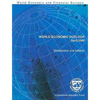 World Economic Outlook - April 2006 - Globalization and Inflation - Wo