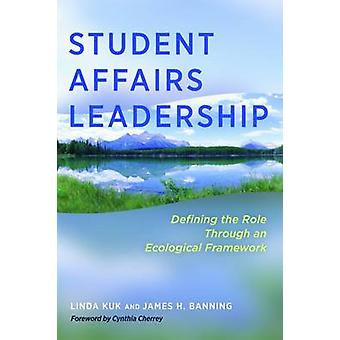Student Affairs Leadership - Defining the Role Through an Ecological F