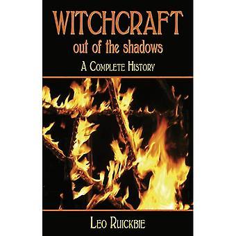 Hekserij out of the Shadows: een Complete geschiedenis