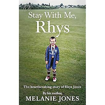 Stay With Me, Rhys: The�heartbreaking story of Rhys�Jones, by his mother