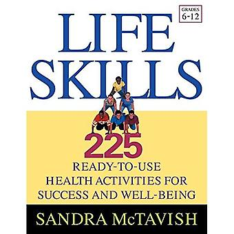 The Life Skills: 225 Ready-to-use Health Activities for Success and Well-being (Grades 6-12)