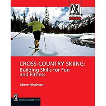 Längdskidåkning: Bygga upp kompetens för kul och Fitness (bergsklättrare utomhus Expert)