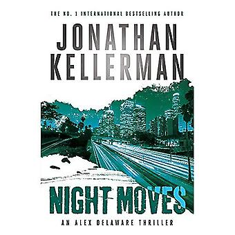 Night Moves (Alex Delaware�series, Book 33)