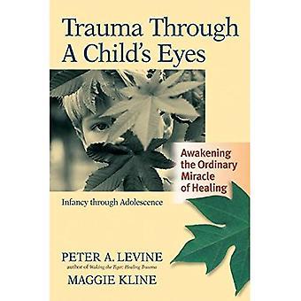 Trauma genom ett barns ögon: uppvaknande vanligt mirakel helande