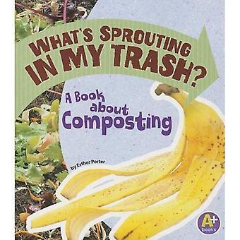 Hva er spirende inne meg skitt?: en bok om kompostering (A + bøker: jord saker)