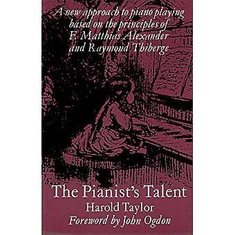 The Pianist's Talent: A New Approach to Piano Playing Based on the Principles of F.Matthias Alexander and Raymond Thiberge