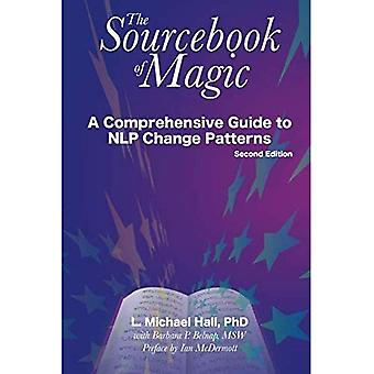 The Sourcebook of Magic: A Comprehensive Guide to NLP Change Patterns