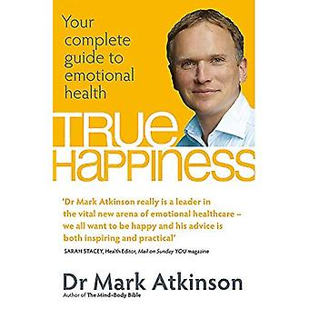 The Mood Doctor's Guide to Happiness: Your Drug-Free Prescription for Emotional Wellbeing. by Mark Atkinson