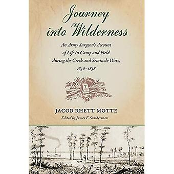 Journey Into Wilderness: An� Army Surgeon's Account of Life in Camp and Field During the Creek and Seminole Wars, 1836-1838