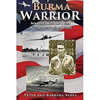 Burma krigare: Pete Avreas andra världskriget historia i Kina och Burma-Indien 1944-1945