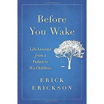 Przed budzisz - lekcje życia z ojcem do jego dzieci - 9780316