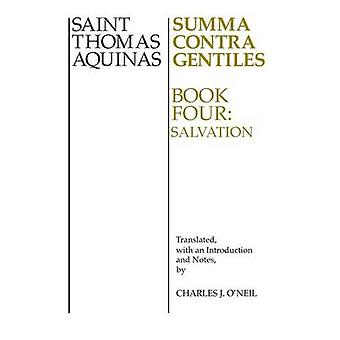 Summa Contra Gentiles Book 4 Salvation by Aquinas & Thomas
