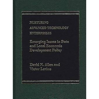 Nurturing Advanced Technology Enterprises Emerging Issues in State and Local Economic Development Policy by Allen & David