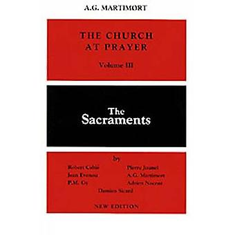 Church at Prayer Volume III The Sacraments by Cabie & Robert