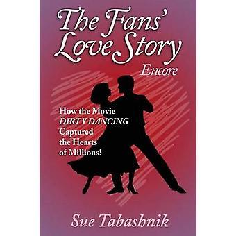 Le Fans Love Story Encore comment le film Dirty Dancing conquis le cœur de Millions de Tabashnik & Sue