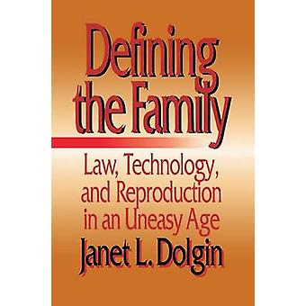 Määritellään perhe tekniikka ja lisääntymiselle levoton aikakaudella Dolgin & Janet l.