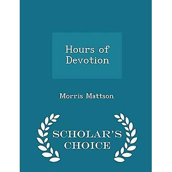 Hours of Devotion  Scholars Choice Edition by Mattson & Morris