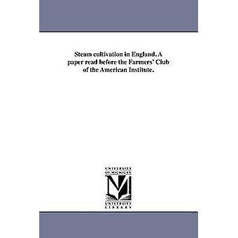 Damp dyrkning i England. Et papir læse før landmænd klubben af American Institute. af Van Alen & James H.