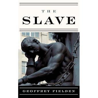 The Slave by Fielden & Geoffrey