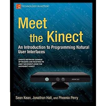 Meet the Kinect  An Introduction to Programming Natural User Interfaces by Kean & Sean