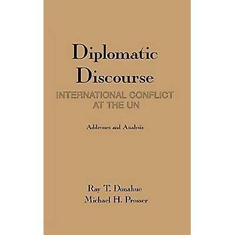 Diplomatiske diskurs International konflikt i de Forenede Nationer af Donahue & Ray T.
