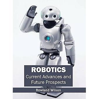 Robotics aktuella framsteg och framtidsutsikter av Wilson & Rowland