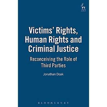 Offren rättigheter mänskliga rättigheter och straffrättsliga Reconceiving roll för tredje man genom Doak & Jonathan