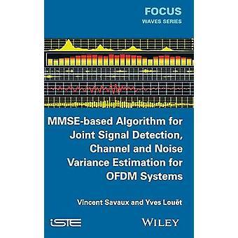 MmseBased Algorithmus zur gemeinsamen Signalkanal Erkennung und Lärm Varianz Schätzung für Ofdm-Systeme von Savaux & Vincent