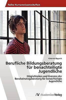 Berufliche Bildungsberatung Fur Benachteiligte Jugendliche by Boywitt Gabriele