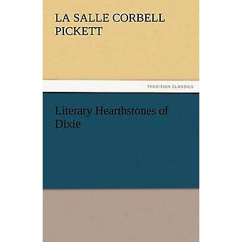 Literary Hearthstones of Dixie by Pickett & La Salle Corbell