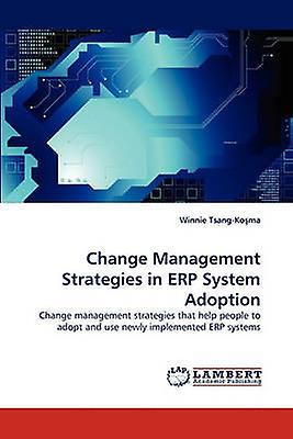 Change ManageHommest Strategies in Erp System Adoption by TsangKo Ma & Winnie