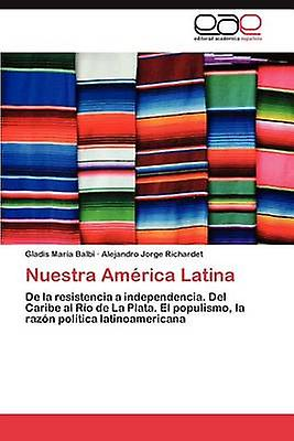 Nuestra America Latina by Balbi & Gladis Mar