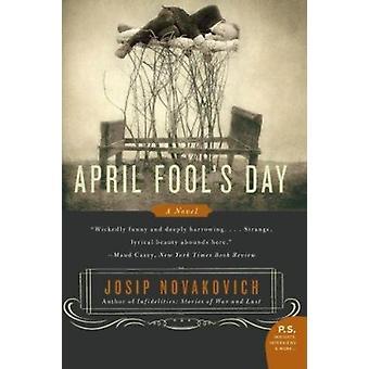 April Fool's Day by Novakovich - Josip - 9780060583989 Book