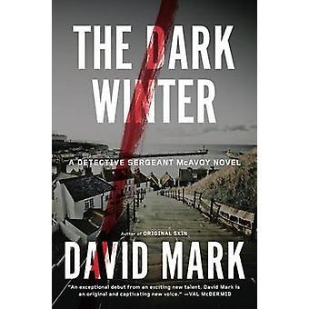 The Dark Winter - A Detective Sergeant McAvoy Novel by David Mark - 97