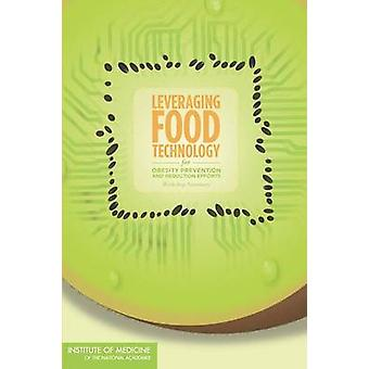 Leveraging Food Technology for Obesity Prevention and Reduction Effor