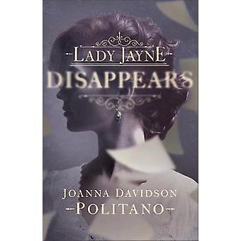 Lady Jayne Disappears by Joanna Davidson Politano - 9780800728755 Book