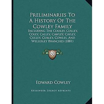 Preliminaries to a History of the Cowley Family - Including the Cooley